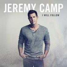 I WILL FOLLOW by Jeremy Camp