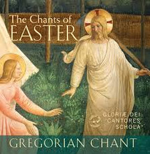 THE CHANTS OF EASTER by Gloriae Dei Cantores