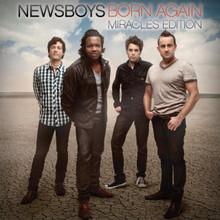 BORN AGAIN - MIRACLES EDITION by Newsboys
