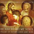 HE HAS HEARD MY VOICE by Gloriae Dei Cantores