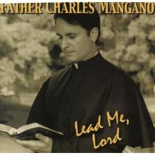 LEAD ME,LORD by Fr. Charles Mangano