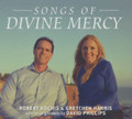 SONGS OF DIVINE DIVINE MERCY by Robert Kochis & Gretchen Harris
