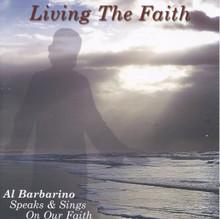 LIVING THE FAITH by Al Barbarino