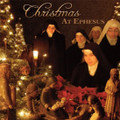 CHRISTMAS AT EPHESUS by Benedictines of Mary, Queen of Apostles