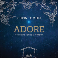 ADORE - Christmas Songs of Worship by Chris Tomlin