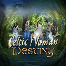 DESTINY by Celtic Woman - CD ONLY