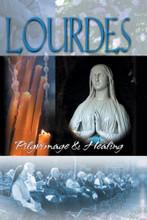 LOURDES:PILGRIMAGE & HEALING - DVD