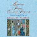 MORNING PRAYER, EVENING PRAYER: VOL. III by Gregory Norbet