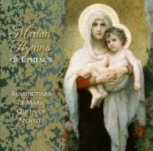 MARIAN HYMNS OF EPHESUS by Benedictines of Mary, Queen of Apostles