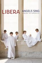 ANGELS SING - LIBERA IN AMERICA by Libera DVD