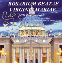 ROSARIUM BEATAE VIRGINIS MARIAE (The Rosary in Latin) by Fr. Maximilian Mary Dean - 2 CD