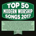 TOP 50 MODERN WORSHIP SONGS - 2017 by Various Artist - 3 CD Set