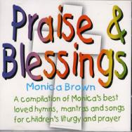 PRAISE & BLESSINGS by Monica Brown