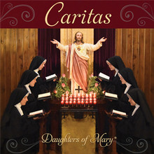 CARITAS by The Daughters of Mary,Mother of Our Savior