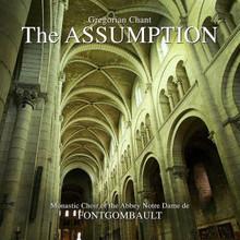 THE ASSUMPTION - GREGORIAN CHANT by Monastic Choir of the Abbey Notre Dame de Fontgombault