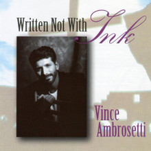 WRITTEN NOT WITH INK by Vince Ambrosetti