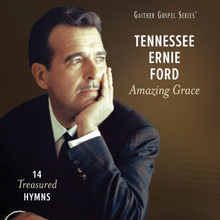 AMAZING GRACE -14 TREASURED HYMNS by Tennessee Ernie Ford