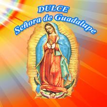 DULCE Señora de Guadalupe -EPCD