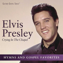 CRYING IN THE CHAPEL by Elvis Presley