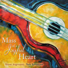 MASS OF A JOYFUL HEART by Steve Angrisano & Tom Tomaszek