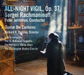 ALL-NIGHT VIGIL, OP. 37 - SERGEI RACHMANINOFF Conducted by Peter Jermihov