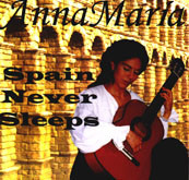 SPAIN NEVER SLEEPS by Anna Marie