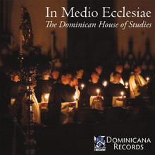 IN MEDIO ECCLESIAE by The Dominican Friars