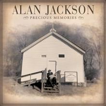 PRECIOUS MEMORIES by Alan Jackson