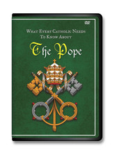 WHAT EVERY CATHOLIC NEEDS TO KNOW ABOUT THE POPE - DVD