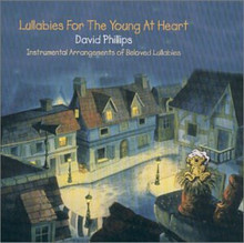 LULLABIES FOR THE YOUNG AT HEART - Instrumental - by David Phillips