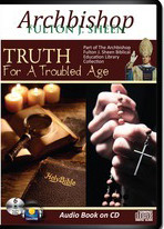 TRUTH FOR A TROUBLED AGE by Archbishop Fulton J Sheen