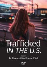 TRAFFICKED IN THE U.S. by Fr. Charles Vijay Kumar, CSsR-DVD