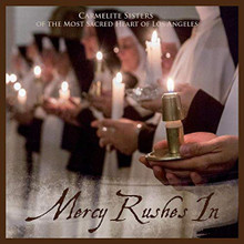 MERCY RUSHES IN by Carmelite Sisters of The Most Sacred Heart of Los Angeles