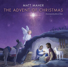 THE ADVENT OF CHRISTMAS - Book Hardcover by Matt Maher