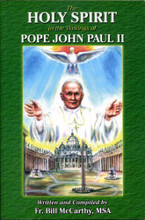 The Holy Spirit in the Writings of Pope John Paul II by Fr. Bill McCarthy,MSA - Softcover Book