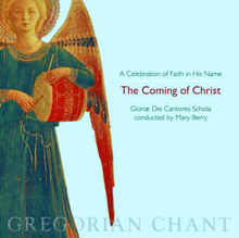 THE COMING OF CHRIST in Gregorian Chant by Gloriae Dei Cantores