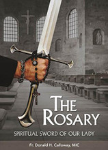THE ROSARY-Spiritual Sword of Our Lady- DVD - by Fr Donald Calloway, MIC
