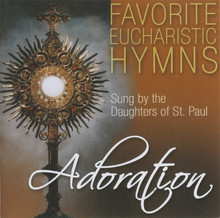 FAVORITE EUCHARISTIC HYMNS - ADORATION by Daughters of St. Paul-2 Discs