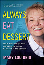 ALWAYS EAT DESSERT by Mary Lou Reid - Paperback book