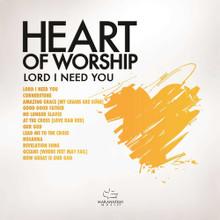 Heart Of Worship - Lord, I Need You by Maranatha! Music