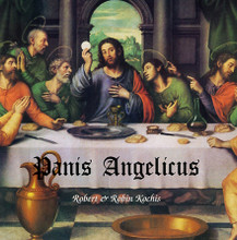 PANIS ANGELICUS by Robert & Robin Kochis