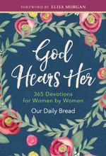 GOD HEARS HER - 365 Devotions for Women by Women - Hardcover Book