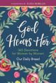 GOD HEARS HER - 365 Devotions for Women by Women - Hardcover Book