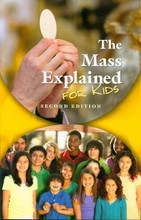 THE MASS EXPLAINED FOR KIDS - SECOND EDITION - PAPERBACK