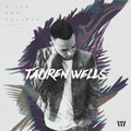 HILLS AND VALLEYS by Tauren Wells