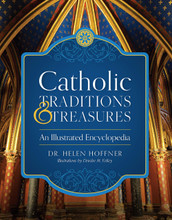 CATHOLIC TRADITIONS & TREASURES by Dr. Helen Hoffner - Hardcover
