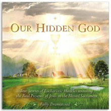 OUR HIDDEN GOD-True Stories of Eucharistic Miracles  by Holy Family Press - CD