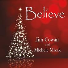 BELIEVE by Jim Cowan and Michele Mizak