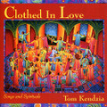 CLOTHED IN LOVE by Tom Kendzia