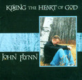 KISSING THE HEART OF GOD by John Flynn